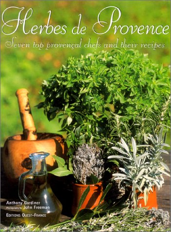 Herbes de Provence (en anglais) : Seven Top Provençal Chefs And Their Recipes