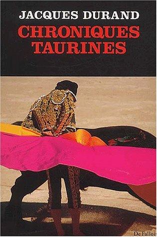 Chroniques taurines par Jacques Durand
