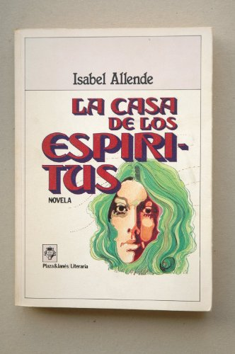La casa de los espíritus : novela / Isabel Allende ; diseño de la portada y de la colección Jordi Sánchez