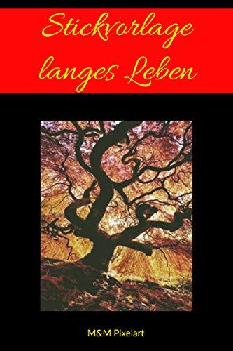 Vorlagen fürs Sticken: langes Leben / der Lebensbaum (German ...