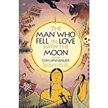 [(The Man Who Fell in Love with the Moon)] [Author: Tom Spanbauer] published on (September, 1992)