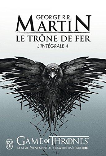 Le trône de fer : L'intégrale, tome 4 par George R. R. Martin