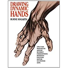 By Burne Hogarth Drawing Dynamic Hands by Hogarth, Burne ( Author ) ON May-12-1988, Paperback