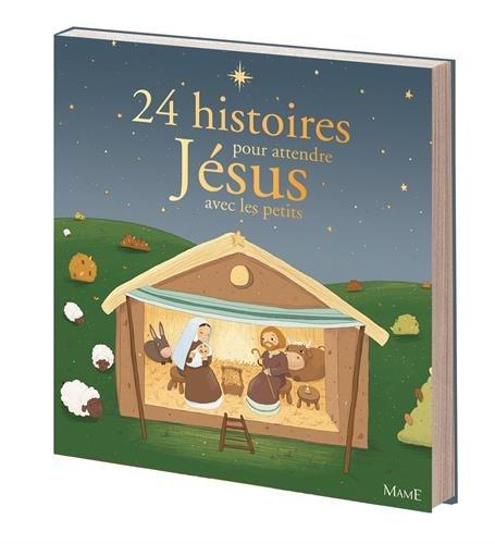 24 histoires de Noël pour attendre Jés...