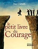 Le Petit Livre du courage (Le Petit Livre de)