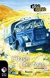 L'Oasis des fous: une histoire pour les enfants de 10 à 13 ans (Récits Express t. 6)