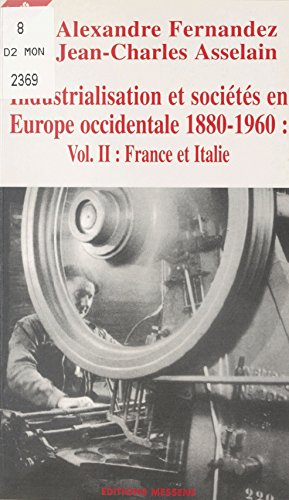 Industrialisation et sociétés en Europe occidentale, 1880-1960 (2) : France et Italie