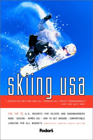 Skiing USA: The Guide for Skiers and Snowboarders (Fodor's)