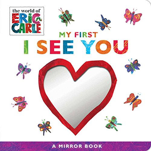 My First I See You: A Mirror Book (The World of Eric Carle) por Eric Carle