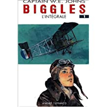 Biggles - L'Intégrale, tome 1