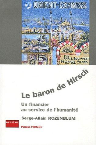 Le baron de Hirsch : Un financier au service de l'humanit