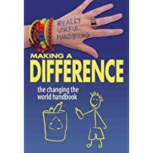 (MAKING A DIFFERENCE: THE CHANGING THE WORLD HANDBOOK) BY Hardcover (Author) Hardcover Published on (01 , 2009)
