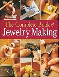The Complete Book of Jewelry Making: A Full-Color Introduction to the Jeweler's Art by Carles Codina (2006-08-28)