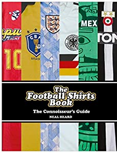 The Football Shirts Book by Ebury Press