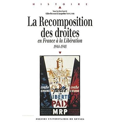 La recomposition des droites: en France à la Libération, 1944-1948 (Histoire)