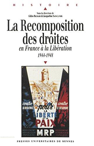 La recomposition des droites: en France à la Libération, 1944-1948