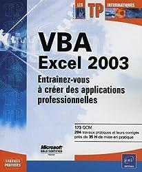 VBA Excel 2003 : Entraînez-vous à créer des applications professionnelles