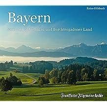 Bayern: Zwischen Schwangau und Berchtesgadener Land