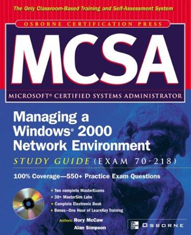 MCSA Managing a Windows 2000 Network Environment Study Guide (Exam 70-218) (Certification Press S.) por Alan Simpson