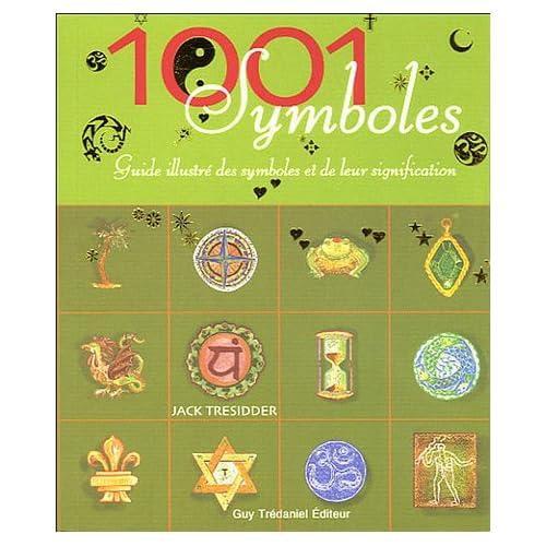 1001 Symboles : Guide illustré des symboles et de leur signification