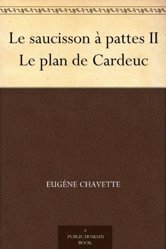 Couverture du livre Le saucisson à pattes II Le plan de Cardeuc