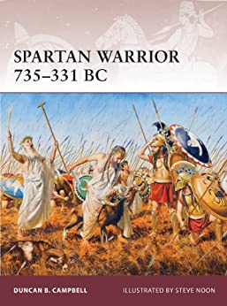 Spartan Warrior 735-331 BC by [B.Campbell, Duncan]
