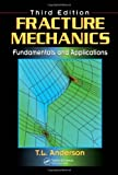 Fracture Mechanics: Fundamentals and Applications, Third Edition by Ted L. Anderson (2004-05-15)