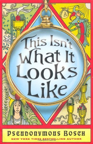 This Isn't What it Looks Like by Pseudonymous Bosch (2011-02-25)
