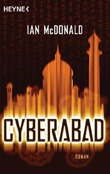 Cyberabad: Roman von [McDonald, Ian]
