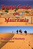Tourist Guide on Mauritania: Discovering of Mauritania tourism Sector