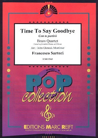 Time To Say Goodbye: für 2 Trompeten, Horn und Bassposaune, Klavier u. Drums ad lib