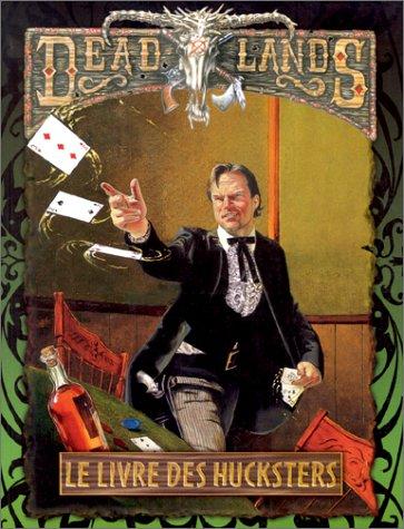 Deadlands : Le Livre des Hucksters par John Goff