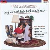 Songtexte von Rolf Zuckowski - Frag' mir doch kein Loch in 'n Bauch