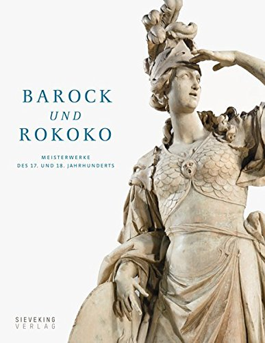 Barock und Rokoko: Meisterwerke des 17. und 18. Jahrhunderts