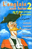 L'ANGLAIS SANS HAINE. Tome 2, En 40 petits poèmes consternants + 50 gratuits !