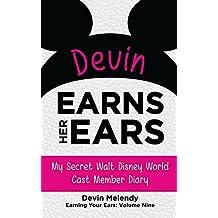 Devin Earns Her Ears: My Secret Walt Disney World Cast Member Diary (Earning Your Ears Book 9) (English Edition)