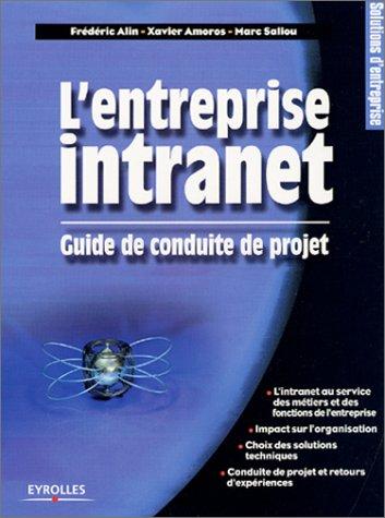 L'Entreprise intranet : Guide de conduite de projets