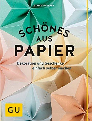 Schönes aus Papier: Dekoration und Geschenke einfach selber machen (GU Kreativ Spezial)