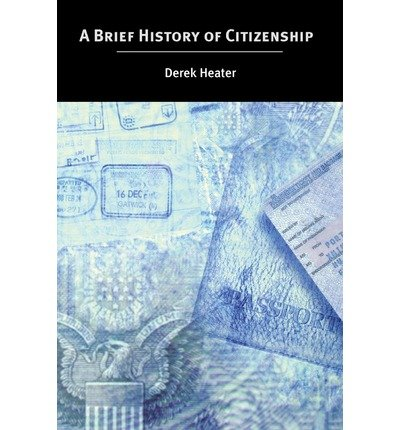[( A Brief History of Citizenship By Derek Heater ( Author ) Paperback Jul - 2004)] Paperback