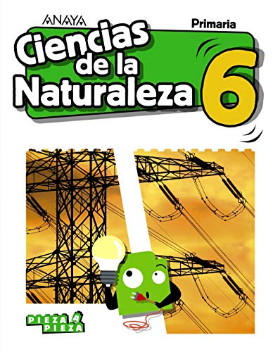 Ciencias de la Naturaleza 6. Pieza a Pieza