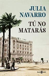 Tú no matarás par Julia Navarro