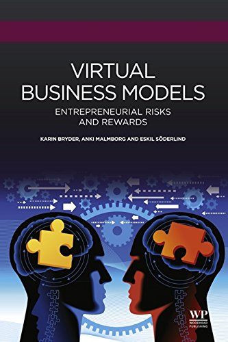 Virtual Business Models: Entrepreneurial Risks and Rewards (Woodhead Publishing Series in Biomedicine)