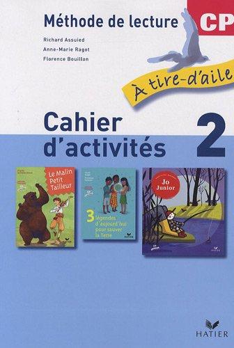 Méthode de lecture A tire-d'aile CP ; Mon livret de lecture : Cahier d'activités 2