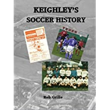 KEIGHLEY'S SOCCER HISTORY