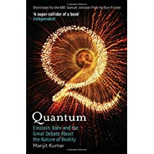 Quantum: Einstein, Bohr and the Great Debate About the Nature of Reality by Manjit Kumar (2-Apr-2009) Paperback