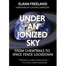 Under an Ionized Sky: From Chemtrails to Space Fence Lockdown