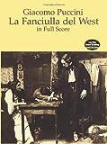 LA Fanciulla Del West in Full Score