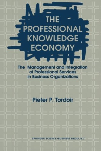The Professional Knowledge Economy: The Management And Integration Of Professional Services In Business Organizations by P. Tordoir (2010-12-01) par P. Tordoir