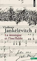La Musique et l'ineffable de Vladimir Jankelevitch