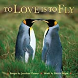 To Love Is to Fly (Extreme Images)